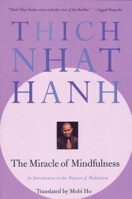 The Miracle of Mindfulness[MIRACLE OF MINDFULNESS][Paperback]