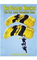 The Golden Knights: The U.S. Army Parachute Team (Serving Your Country) ()