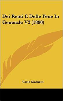 Dei Reati E Delle Pene in Generale V3 (1890)