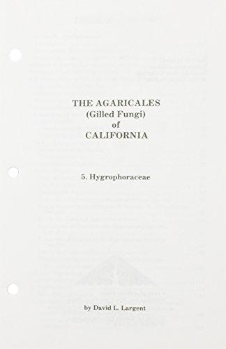 Agaricales of California, Vol. 5: Hygrophoraceae David L. Largent