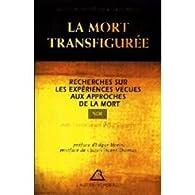 La mort transfigurée : Recherches sur les expériences vécues aux approches de la mort (NDE)... par Edgar Morin