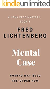 Mental Case (A Hank Reed Mystery, Book 3)
