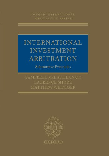International Investment Arbitration: Substantive Principles (Oxford International Arbitration Series)
