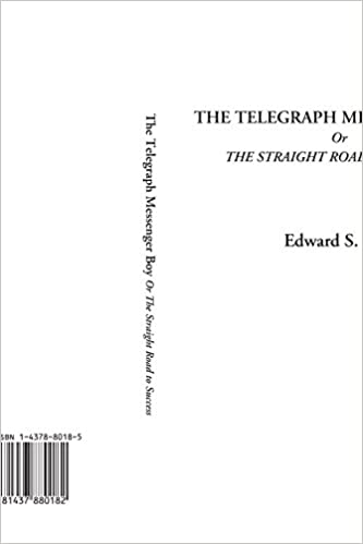 Book The Telegraph Messenger Boy Or The Straight Road to Success