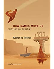 Isbister, K: How Games Move Us: Emotion by Design
