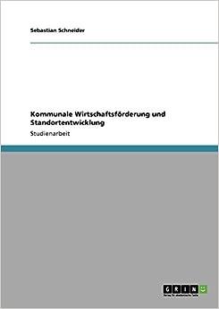 Kommunale Wirtschaftsförderung und Standortentwicklung