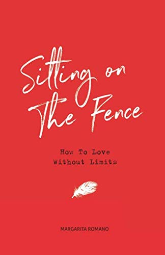 Sitting On The Fence: How To Love Without Limits by Trailblazers Publishing
