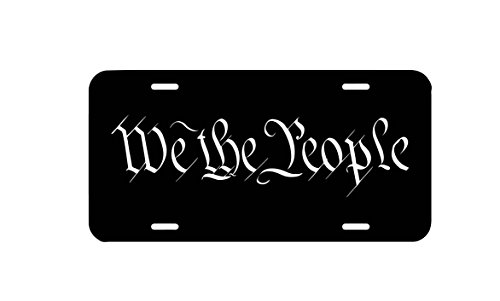 We the People White Quote Front Car License Plate, Second Amendment Car Tag, Country Girl Boy Car Accessory, Vanity Plate, Truck Tag, Patriotic Freedom. by zaeshe3536658