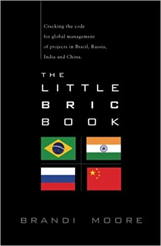 the little bric book cracking the code to global management of projects in brazil russia india and china