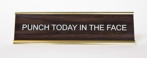 """""""Punch Today In The Face"""" Engraved Office Nameplate/Plaque, 2"""" x 8"""", Brown and Gold"""