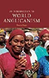 An Introduction to World Anglicanism, Bruce Kaye, 0521853451