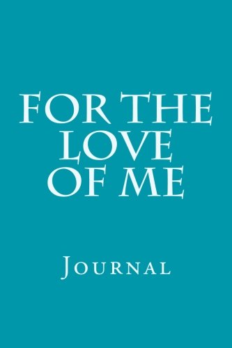 Read Online For the  Love of Me: Thought Journal pdf epub