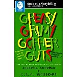 Greasy Grimy Gopher Guts 9780874834239