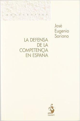 La Defensa de la Competencia en España Monografias iustel: Amazon ...