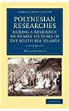 Polynesian Researches During a Residence of Nearly Six Years in the South Sea Islands 2 Volume Set, Ellis, William, 1108065384