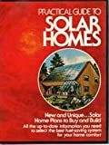 Practical Guide to Solar Homes, Editors of Hudson Home Guides, 0442225946