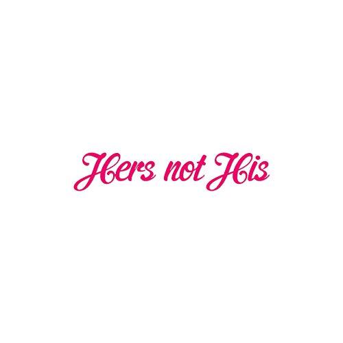 Hers Not His - Vinyl Decal Sticker - 9