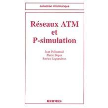 Reseaux Atm et P-simulation (coll. Informatique)