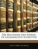 Die Mechanik der Wärme, Julius Robert Von Mayer, 114492300X