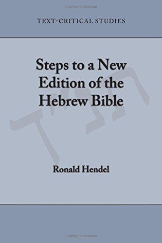 Steps to a New Edition of the Hebrew Bible (Text-Critical Studies)