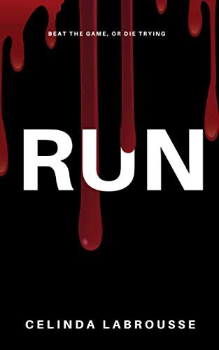 Run: Beat the Game or Die Trying (Byte Me)