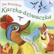 Kaczka Dziwaczka I Inne Wiersze Jan Brzechwa