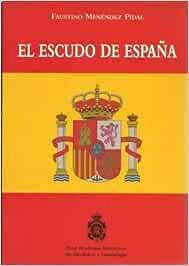 El escudo de España: Amazon.es: Menedez Pidal, Faustino: Libros
