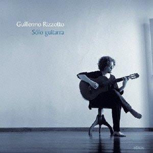 Solo Guitarra : Guillermo Rizzotto: Amazon.es: Música