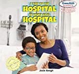 A Trip to the Hospital / de visita en el Hospital, Josie Keogh, 1448878314