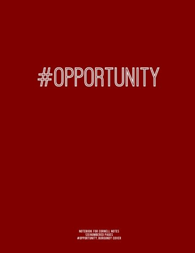 """Read Online Notebook for Cornell Notes, 120 Numbered Pages, #OPPORTUNITY, Burgundy Cover: For Taking Cornell Notes, Personal Index, 8.5""""x11"""", Hashtag Series, Genius Edition pdf epub"""
