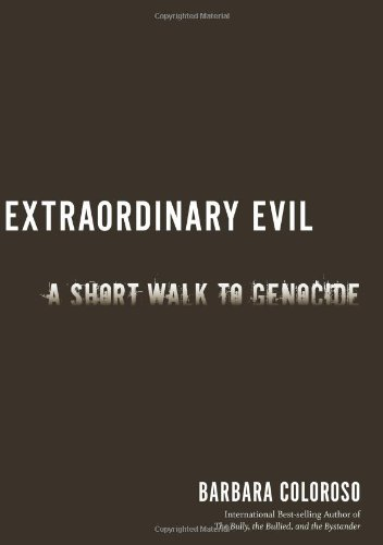 Extraordinary Evil: A Short Walk to Genocide