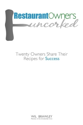 Restaurant Owners Uncorked: Twenty Owners Share Their Recipes for Success (Business Restaurant compare prices)