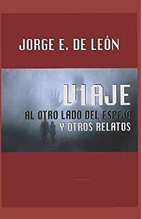 Viaje al otro lado del espejo y otros relatos (Spanish Edition)