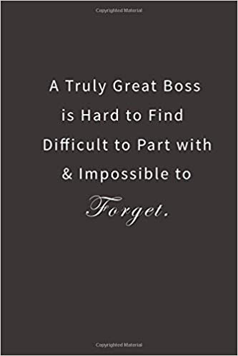 d8ce42e58d8 A Truly Great Boss is Hard to Find Difficult to Part with ...