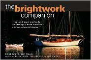 The Brightwork Companion : Publisher: International Marine/Ragged Mountain Press; 1st (first) edition Text Only