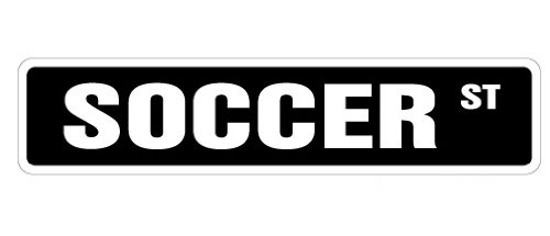 - SOCCER Street Sign soccer team player ball signs | Indoor/Outdoor | 18