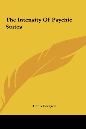 The Intensity Of Psychic States by Kessinger Publishing, LLC