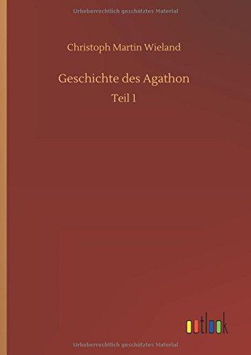 Geschichte Des Agathon (German Edition) PDF