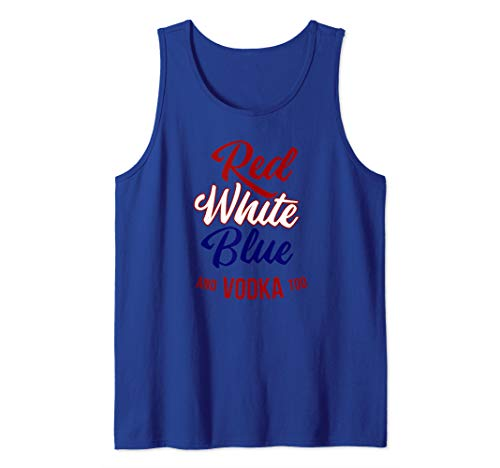 (RED WHITE BLUE & VODKA TOO July 4 USA Meme Tank Top)