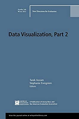 Data Visualization: Part 1, New Directions for Evaluation, Number 139