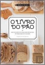 O Livro do Pão (Portuguese Edition): Ângela Silva: 9789898818188 ...
