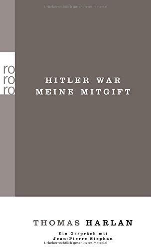 Thomas Harlan / Hitler war meine Mitgift / Ein Gespräch mit Jean-Pierre Stephan (Harlan: Gesammelte Werke in Einzelausgaben, Band 1)