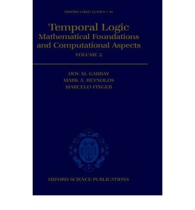 Download [(Temporal Logic: v.2: Mathematical Foundations and Computational Aspects)] [Author: Dov M. Gabbay] published on (June, 2000) ebook