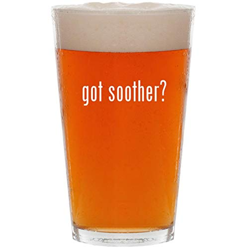 - got soother? - 16oz All Purpose Pint Beer Glass