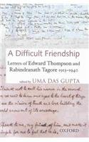 Download A Difficult Friendship: Letters of Edward Thompson and Rabindranath Tagore 1913-1940 pdf epub