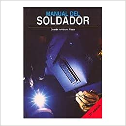 Manual Del Soldador (21ª Edicion). PRECIO EN DOLARES: GERMAN HERNANDEZ RIESCO, TOMOS: 1: Amazon.com: Books