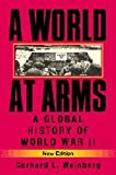 Book cover for A World at Arms: A Global History of World War II