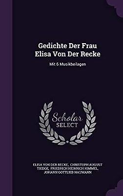 Gedichte Der Frau Elisa Von Der Recke Mit 6 Musikbeilagen
