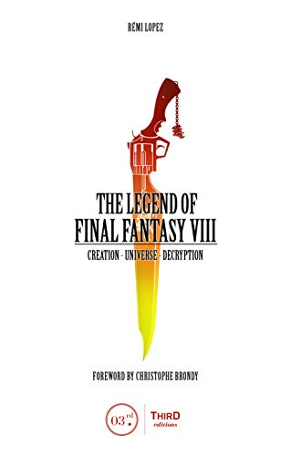 The Legend of Final Fantasy VIII: Creation - Universe - Decryption