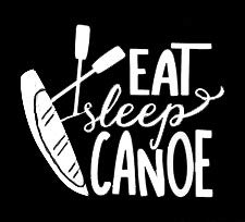(LLI Eat Sleep Canoe | Decal Vinyl Sticker | Cars Trucks Vans Walls Laptop | White | 5.5 x 4.7 in | LLI1285)